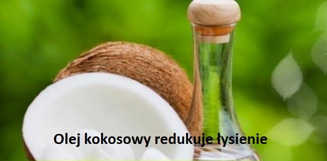 olej kokosowy redukuje łysienie